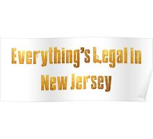 Everything's Legal in New Jersey Poster