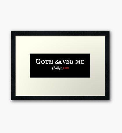 Goth Saved Me Framed Print