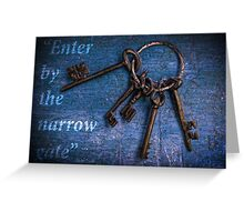 """Enter by the narrow gate"" - Blue keys Greeting Card"