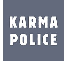 Karma police Photographic Print