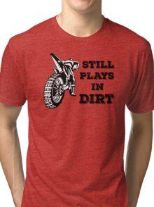 Still Plays In Dirt, FMX Rider Tri-blend T-Shirt