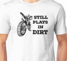 Still Plays In Dirt, FMX Rider Unisex T-Shirt