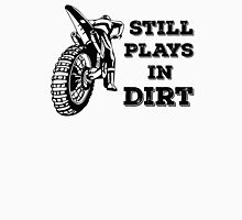 Still Plays In Dirt, FMX Rider Unisex T-Shirt