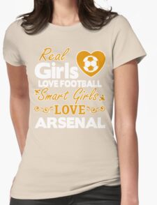 REAL GIRL LOVE FOOTBALL - SMART GIRL LOVE ARSENAL Womens Fitted T-Shirt