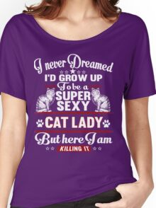 supper sexy cat lady Women's Relaxed Fit T-Shirt