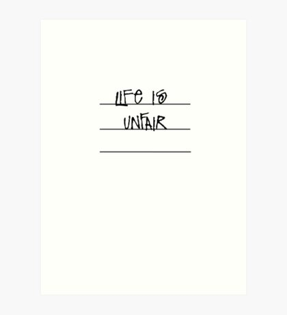 Life is unfair- Malcolm in the middle Art Print