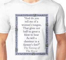 And Do You Tell Me Of A Womans Tongue - Shakepeare Unisex T-Shirt