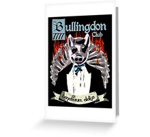 the Bullingdon Club Greeting Card