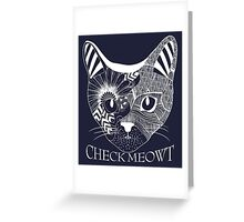 Check Meowt. Greeting Card