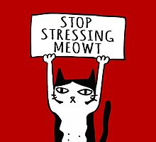 Stop Stressing Meowt. by TASHARTS