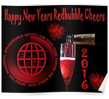 HAPPY NEW YEARS REDBUBBLE & TO ALL THE WONDERFUL ARTISTS WHO MAKE UP THIS WONDERFUL SITE HUGS! Poster