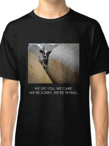 We see you. We care. (Image + text) Classic T-Shirt