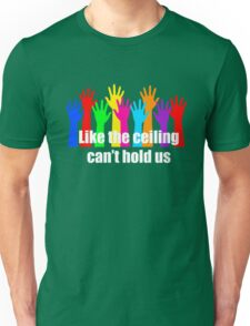 Ceiling cant hold us T-Shirt