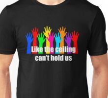 Ceiling cant hold us Unisex T-Shirt