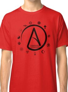 Atheist:   2000 Religions, and only YOURS is TRUE?? Classic T-Shirt