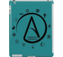 Atheist:   2000 Religions, and only YOURS is TRUE?? iPad Case/Skin