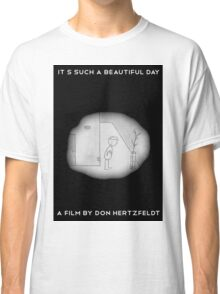 It's Such A Beautiful Day Classic T-Shirt
