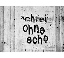 Schrei ohne Echo - screaming without echo Photographic Print