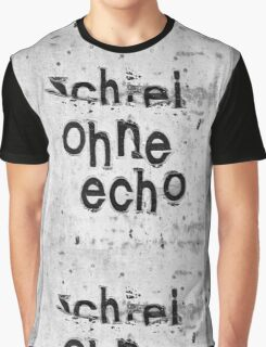 Schrei ohne Echo - screaming without echo Graphic T-Shirt