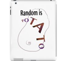 Random is Potato iPad Case/Skin