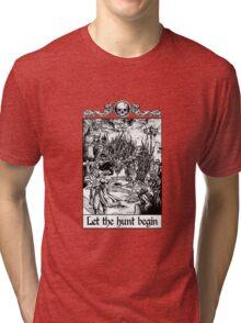 Bloodborne - Let the hunt begin Tri-blend T-Shirt
