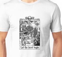Bloodborne - Let the hunt begin Unisex T-Shirt
