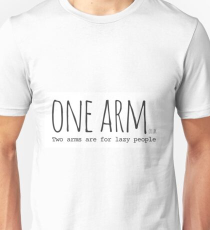 One Arm Merchandise Unisex T-Shirt
