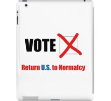 Vote 2016 - Return U.S. to Normalcy iPad Case/Skin