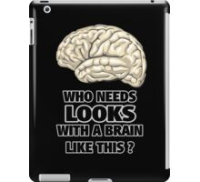 Funny Who Needs Looks black and white iPad Case/Skin
