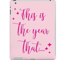 This is the year that... iPad Case/Skin