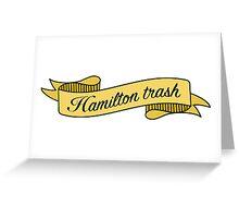 Hamilton Trash Greeting Card