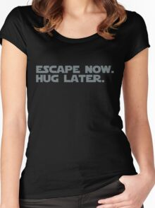 Escape Now. Hug Later. - Star Wars: The Force Awakens Shirt (Grey Text) Women's Fitted Scoop T-Shirt