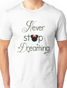Never Stop Dreaming Minnie Unisex T-Shirt