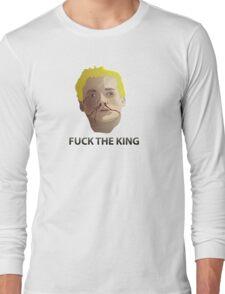 Fuck the King Long Sleeve T-Shirt