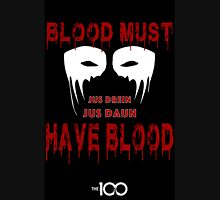Blood Must Have Blood Unisex T-Shirt
