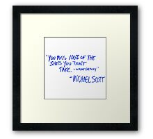 The Office Michael Scott quote Framed Print