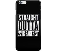 Straight Outta 221B Baker St iPhone Case/Skin