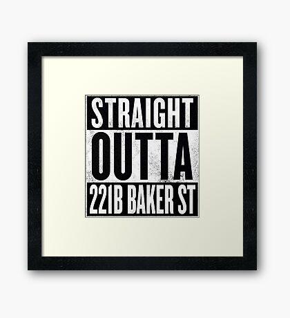 Straight Outta 221B Baker St Framed Print