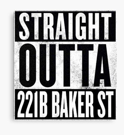Straight Outta 221B Baker St Canvas Print
