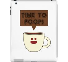 Time to poop iPad Case/Skin