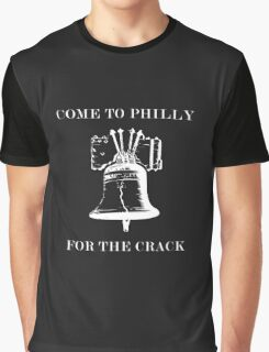 COME TO PHILLY FOR THE CRACK WHITE Graphic T-Shirt