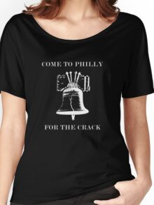 COME TO PHILLY FOR THE CRACK WHITE Women's Relaxed Fit T-Shirt
