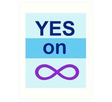 Yes on Infinity Art Print