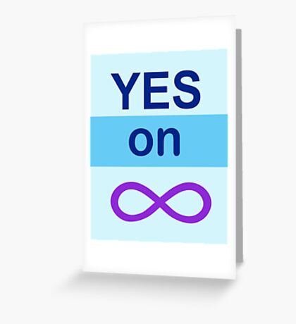 Yes on Infinity Greeting Card