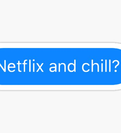 Netflix and Chill? Sticker