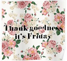 Thank Goodness It's Friday Poster