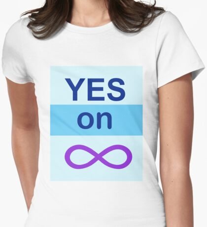 Yes on Infinity Womens Fitted T-Shirt