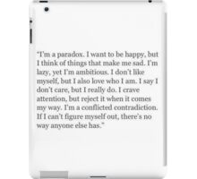 I'm a paradox - quote iPad Case/Skin