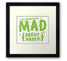 I'm completely mad about HARRY Framed Print