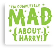 I'm completely mad about HARRY Canvas Print